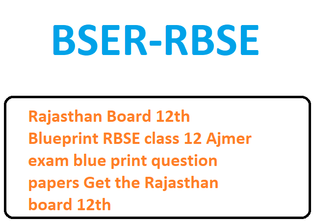 Rajasthan Board 12th Blueprint 2020 RBSE class 12 Ajmer exam blue print question papers Get the Rajasthan board 12th outline 2020