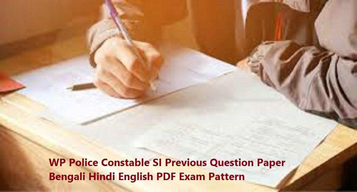 WP Police Constable SI Previous Question Paper Bengali Hindi English PDF 2020 Exam Pattern