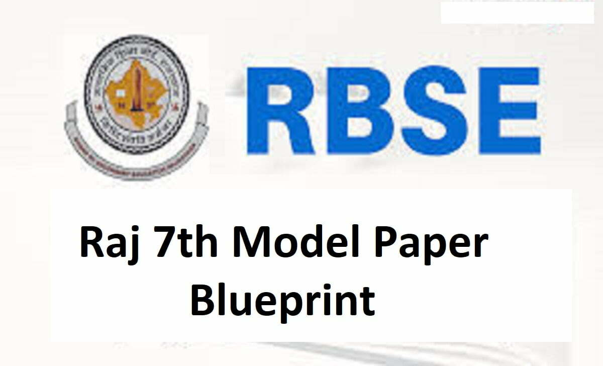 Raj 7th Model Paper 2021 Blueprint