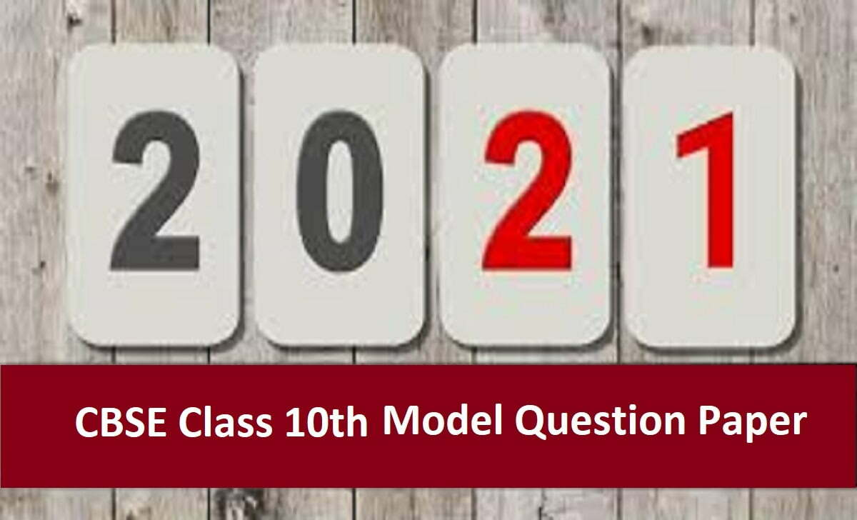 CBSE 10th Sample Paper 2021 CBSE Xth Question Paper 2021 CBSE Tenth Previous Paper 2021