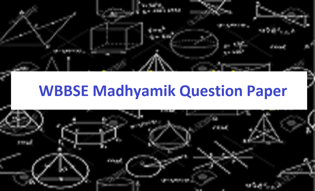 WBBSE Madhyamik Question Paper 2021 WB 10th Blueprint 2021 WB Xth Model Paper 2021
