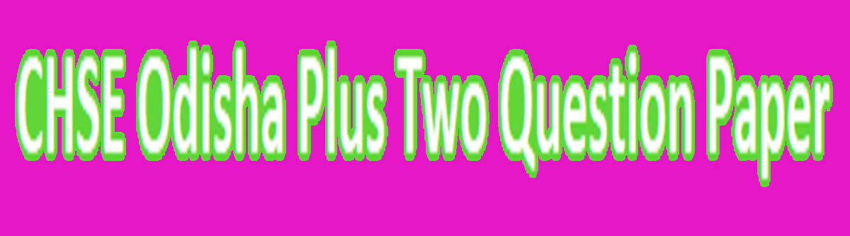 chseodisha.nic.in, 12th Model Paper 2021 Odisha Plus Two Question Paper 2021